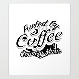 Coffee And Country Music Funny Musicians Gifts Art Print
