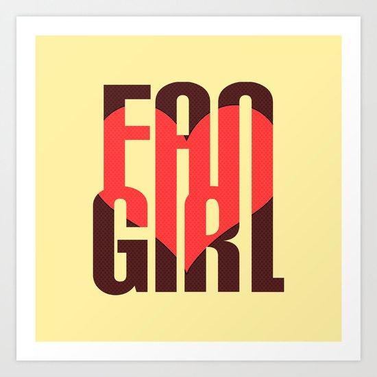 FAN GIRL Art Print