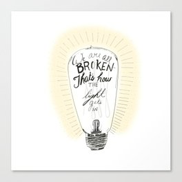 We are all broken light bulb quote Canvas Print