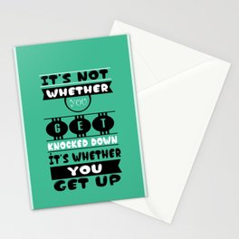 It's not whether you get knocked down; it's whether you get up. -  Vince Lombardi Stationery Cards