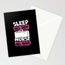 Sleep All Day Nurse All Night Stationery Cards