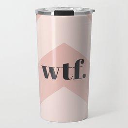 WTF Chevron Travel Mug