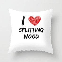 I Love Splitting Wood Throw Pillow