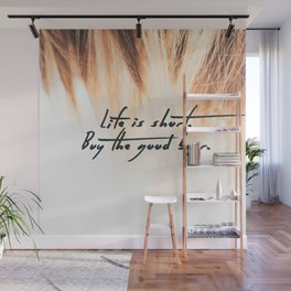 Life is Short, Buy the Good Beer Wall Mural