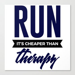 Run It's Cheaper Than Therapy Canvas Print