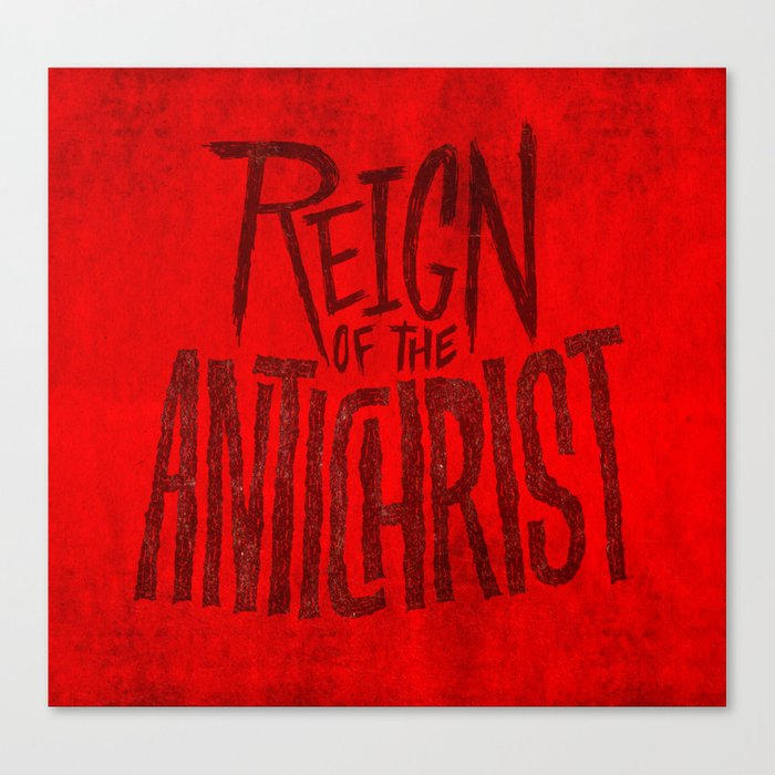 Reign of the Antichrist Canvas Print