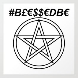 TRULY #BLESSEDBE INVERSE Art Print
