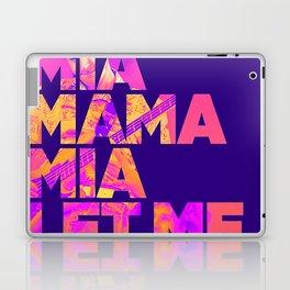 Mama mia mama mia let me go Laptop & iPad Skin