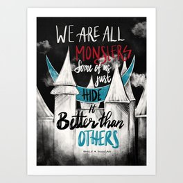 We Are All Monsters Art Print