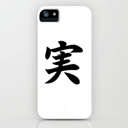 Real, Truth - Japanese Kanji (実) iPhone Case