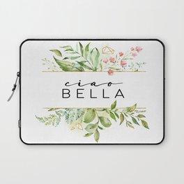 Ciao Bella, Goodbye Prety Lady, Bella Quote, Love Quote, Bella Laptop Sleeve