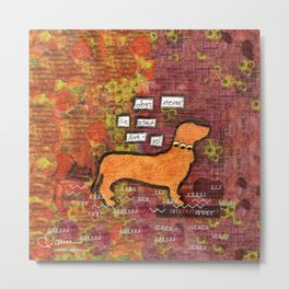 dogs never lie about love Metal Print