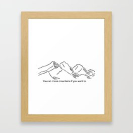 You can move mountains Framed Art Print
