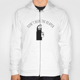 Don't Beer the Reaper (Chill the Hell Out Version) Hoody