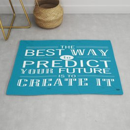 The best way to predict your future is to create it Inspirational Quote Design Rug