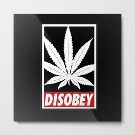 Cannabis Disobey Metal Print