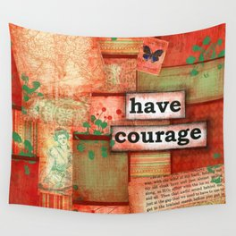 Have courage Wall Tapestry