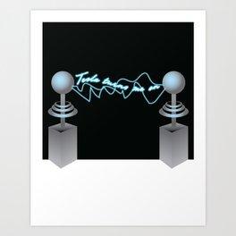 Tesla Turns Me On Art Print