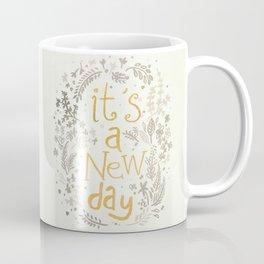 It's A New Day Coffee Mug