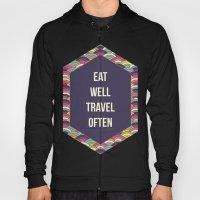 Eat Well Trravel Often Hoody