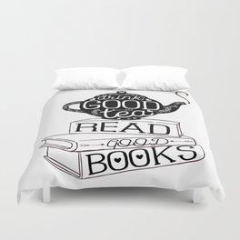 Drink Good Tea, Read Good Books Duvet Cover