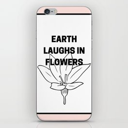 Earth Laughs in Flowers iPhone Skin