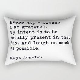 Every Day I Awaken I Am Grateful, Maya Angelou, Inspirational Quote Rectangular Pillow