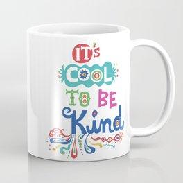 It's Cool To Be Kind Coffee Mug
