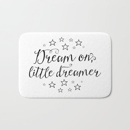 Dream on, little dreamer Bath Mat