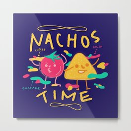 Nachos Time Metal Print