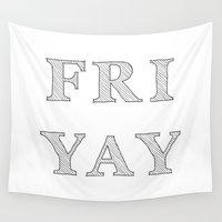 friday Wall Tapestries featuring Friday YAY by Angelina Fenty