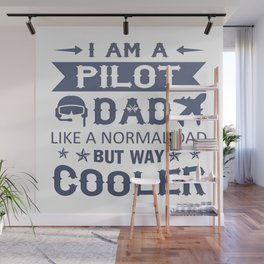 I Am A Pilot Dad Wall Mural