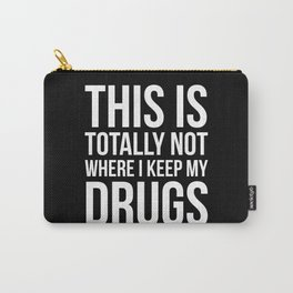 No drugs here, officer. Carry-All Pouch