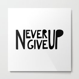 NEVER GIVE UP (white) Metal Print