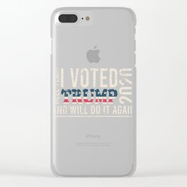 "American Flag Shirt Theme Saying ""Hell Yeah! I Voted Trump 2020 And Will Do It Again"" T-shirt Design Clear iPhone Case"