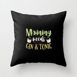 Mommy Needs Gin & Tonic | Gift Idea Throw Pillow