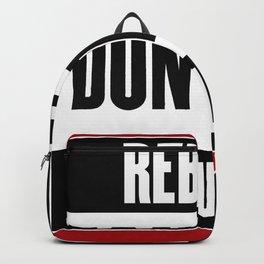 Rebels Don't Die, We Multiply Backpack
