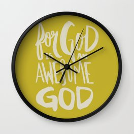 God is an Awesome God x Mustard Wall Clock