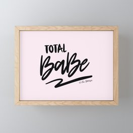 Total Babe Quote Framed Mini Art Print