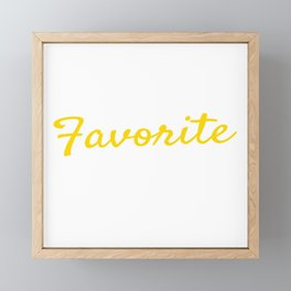 """For Daughters Sons Saying """"I'm The Favorite Child"""" T-shirt Design Favored Family Member Parents Framed Mini Art Print"""