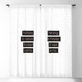 Nothing is forever. Except atoms. Blackout Curtain