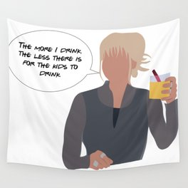 The More I Drink the Less There is for the Kids to Drink Wall Tapestry