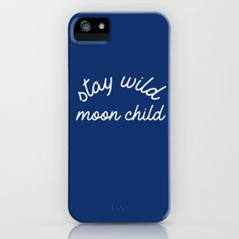 stay wild moon child iPhone Case