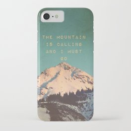 THE MOUNTAIN IS CALLING AND I MUST GO iPhone Case