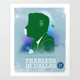 FEARLES: In Dallas Art Print