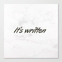 It's written Canvas Print