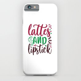 Lattes And Lipstick iPhone Case