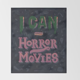 I can handle Horror Movies Throw Blanket