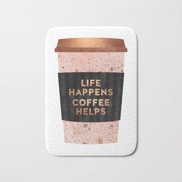 Life happens, coffee helps Bath Mat