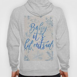 Baby, It's Cold Outside! Hoody